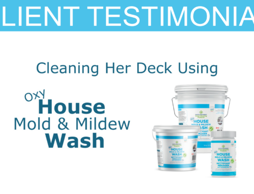 Deck Cleaning Testimonial Using Oxy House Mold and Mildew Wash